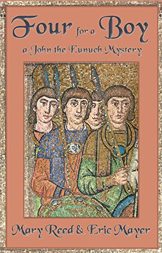 Four for a Boy (John the Eunuch Mysteries)