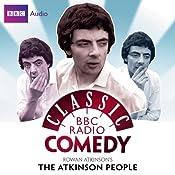 Classic BBC Radio Comedy: Rowan Atkinson's The Atkinson People | [Richard Curtis, Rowan Atkinson]