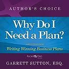 Why Do I Need a Plan?: A Selection from Rich Dad Advisors: Writing Winning Business Plans Hörbuch von Garrett Sutton Gesprochen von: Garrett Sutton