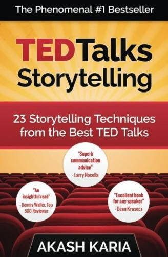 Download TED Talks Storytelling: 23 Storytelling Techniques from the Best TED Talks