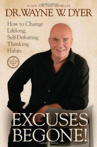 Excuses Begone! How to Change Lifelong, Self-Defeating Thinking Habits with CD