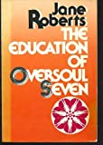 The Education of Oversoul Seven (0132389983) by Roberts, Jane