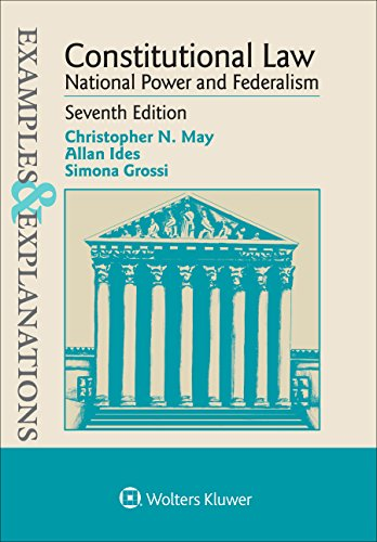 Examples and Explanations: Constitutional Law: National Power and Federalism PDF