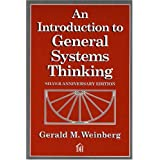 An Introduction to General Systems Thinking (Silver Anniversary Edition) ~ Gerald M. Weinberg