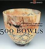 500 Bowls: Arranging & Displaying Photos, Artwork & Collectibles: Contemporary Explorations of a Timeless Design (500 (Lark Paperback))