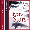 River of Stars: Volume One (       UNABRIDGED) by Guy Gavriel Kay Narrated by Simon Vance