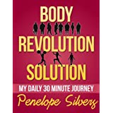 Body Revolution Solution - My 30 Minute Daily Journey
