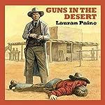Guns in the Desert | Lauran Paine