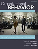 Organizational Behavior: Improving Performance and Commitment in the Workplace, 4th Edition
