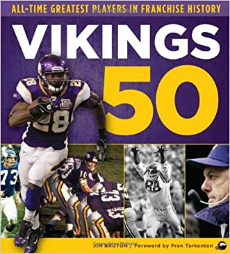 Vikings 50: All-Time Greatest Players in Franchise History written by Jim Bruton
