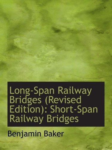 大跨度铁路桥梁 (修订本): 短跨度铁路桥梁