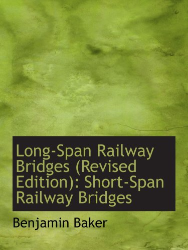 Lange-Span Eisenbahnbrücken (Neuauflage): Short-Span Eisenbahnbrücken