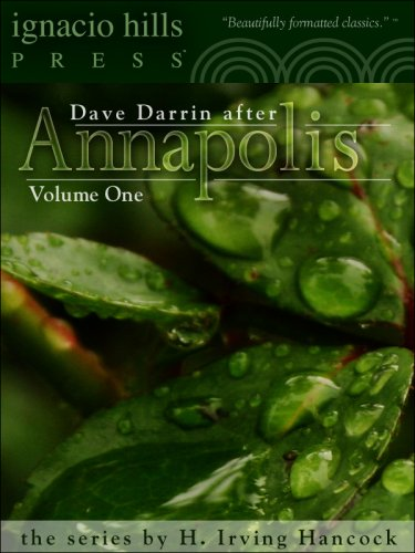 H. Irving Hancock - Dave Darrin After Annapolis: Navy Adventures (English Edition)