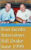 Ron Jacobs Interviews Bill Drake June 1999