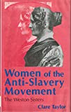 img - for Women of the Anti-Slavery Movement: The Weston Sisters (Studies in Gender History) book / textbook / text book