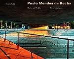 Paulo Mendes da Rocha: Bauten und Pro...