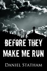 Before They Make Me Run - The New Bestseller