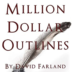 Million Dollar Outlines | [David Farland]