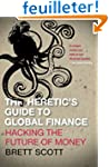 The Heretic's Guide to Global Finance...