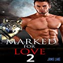 Marked for Love, Book 2 Audiobook by Jamie Lake Narrated by James Talbot