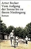 Vom Aufgang der Sonne bis zu ihrem Niedergang: Roman (print)