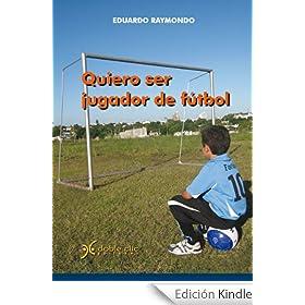 Quiero ser jugador de futbol