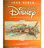 img - for Designing Disney: Imagineering and the Art of the Show (Paperback) - Common book / textbook / text book