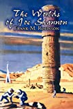 The Worlds of Joe Shannon (1606645404) by Robinson, Frank M.