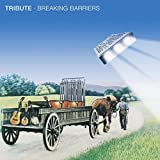 Breaking Barriers by Tribute (2013-08-03)