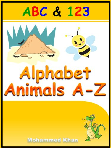 Mohammed Khan - Alphabet Animals A - Z : An Educational Picture Book (Beginners Series: Book 1)