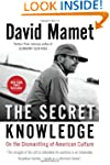 The Secret Knowledge: On the Dismantl...