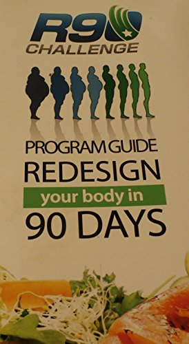R90 Challenge Program Guide: Redesign Your Body In 90 Days
