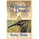 Anteater of Death: A Zoo Mystery (Gunn Zoo Series) ~ Betty Webb
