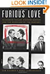 Furious Love: Elizabeth Taylor, Richa...