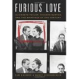 Furious Love: Elizabeth Taylor, Richard Burton, and the Marriage of the Century ~ Sam Kashner