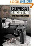 Combat Shooting with Massad Ayoob