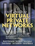 img - for Guide to Virtual Private Networks by Gaidosch, Tamas, Kunzinger, Charles, Murhammer, Martin (1999) Paperback book / textbook / text book