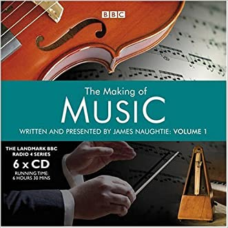 The Making of Music, Volume One: The Landmark BBC Radio Series (Landmark BBC Radio 4)