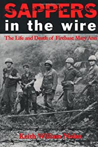 Sappers in the Wire: The Life and Death of Firebase Mary Ann (Williams-Ford Texas A&M University Military... by Keith William Nolan