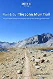 Plan & Go: The John Muir Trail- All You Need to Know to Complete One of the World's Greatest Trails (Plan & Go Hiking)