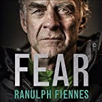 Fear: Our Ultimate Challenge | Ranulph Fiennes