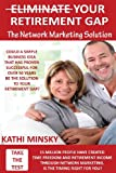 Eliminate Your Retirement Gap: The Network Marketing Solution