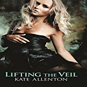 Lifting the Veil: Sophie Masterson/Dixon Security Series Book 1 | Kate Allenton