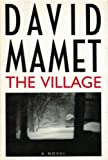 The Village: A Novel (0316545724) by David Mamet