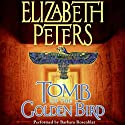 Tomb of the Golden Bird: The Amelia Peabody Series, Book 18 Audiobook by Elizabeth Peters Narrated by Barbara Rosenblat