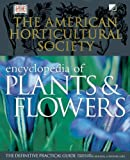 img - for The American Horticultural Society Encyclopedia of Plants and Flowers (American Horticultural Society Practical Guides) book / textbook / text book