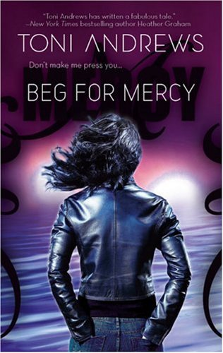 Beg for Mercy (Mercy Hollings, Book 1), TONI ANDREWS