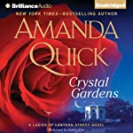 Crystal Gardens: A Ladies of Lantern Street Novel (       UNABRIDGED) by Amanda Quick Narrated by Justine Eyre