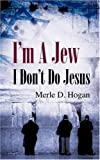 I'm A Jew I Don't Do Jesus