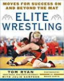 Elite wrestling : moves for success on and beyond the mat /